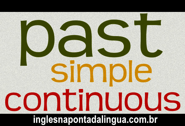 Past Simple e Past Continuous