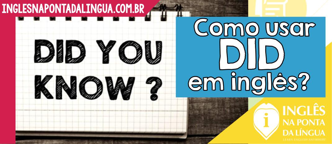 Usar a Palavra DID em inglês?
