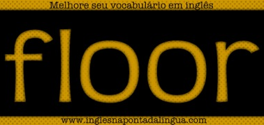 Melhore Seu Vocabulário em Inglês - FLOOR.png