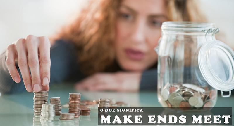 O que significa Make Ends Meet