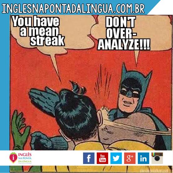 Como dizer ter um lado mau em inglês?
