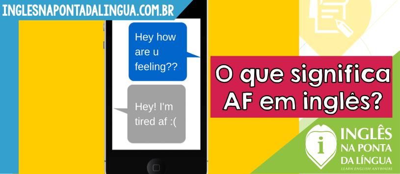 O que significa AF em inglês?