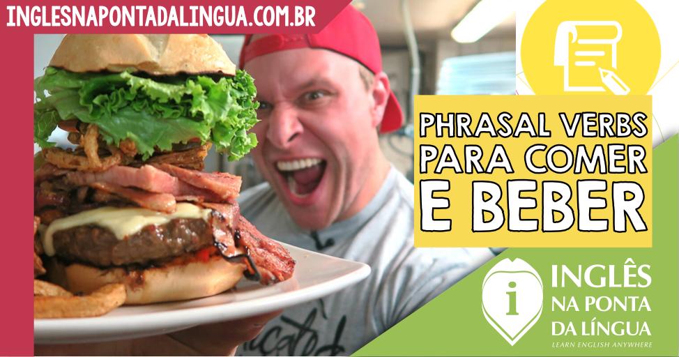 Phrasal Verbs em Inglês para Comer e Beber