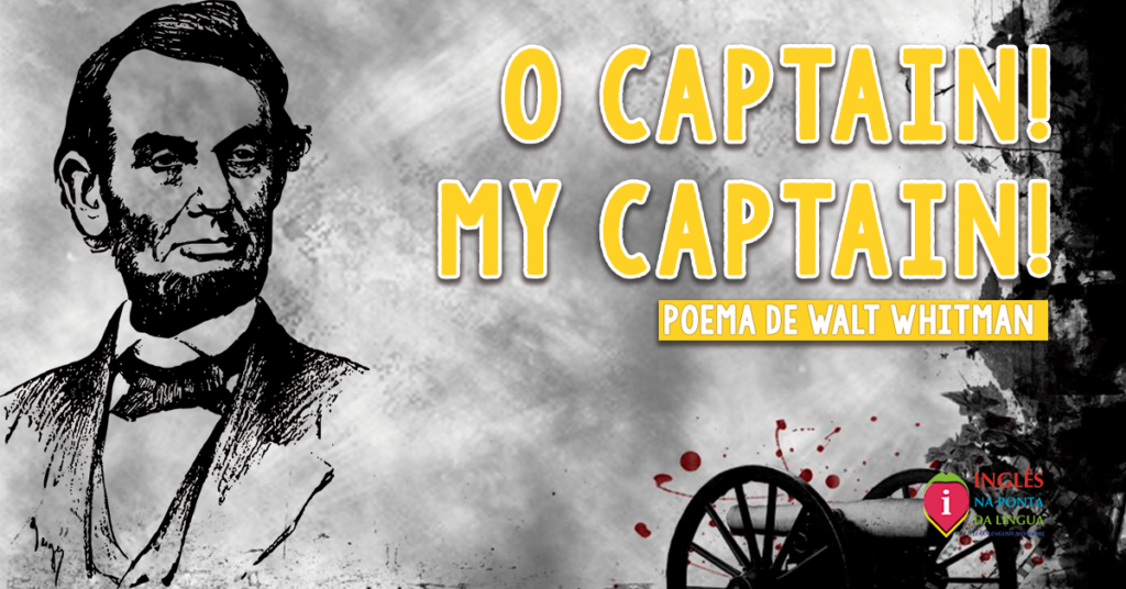 O Captain! My Captain! Poema de Walt Whitman